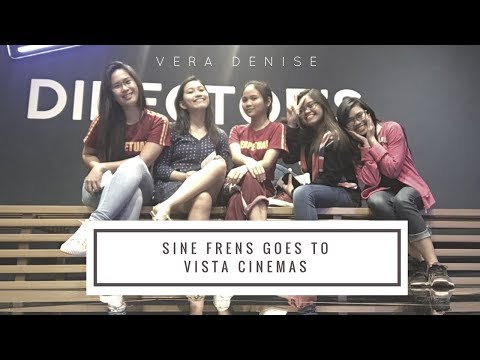 Sine Frens Goes to Vista Cinemas | Vera Denise