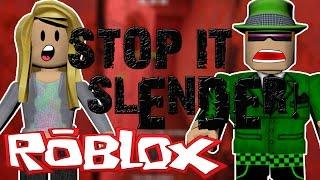Roblox | Stop it Slender! w/Zachary