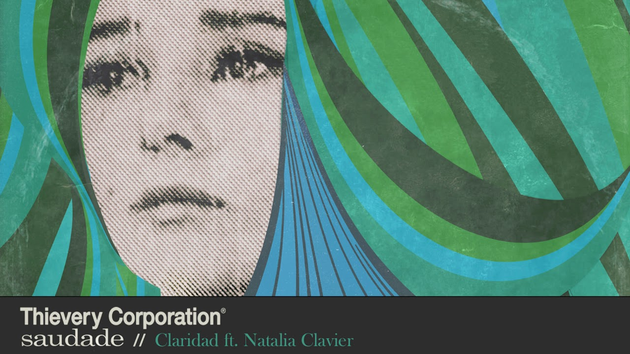 thievery-corporation-claridad-official-audio-thievery-corporation