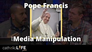 CLP 9: Pope Francis, LGBTQ, and Media Manipulation  |  Catholic Life Podcast