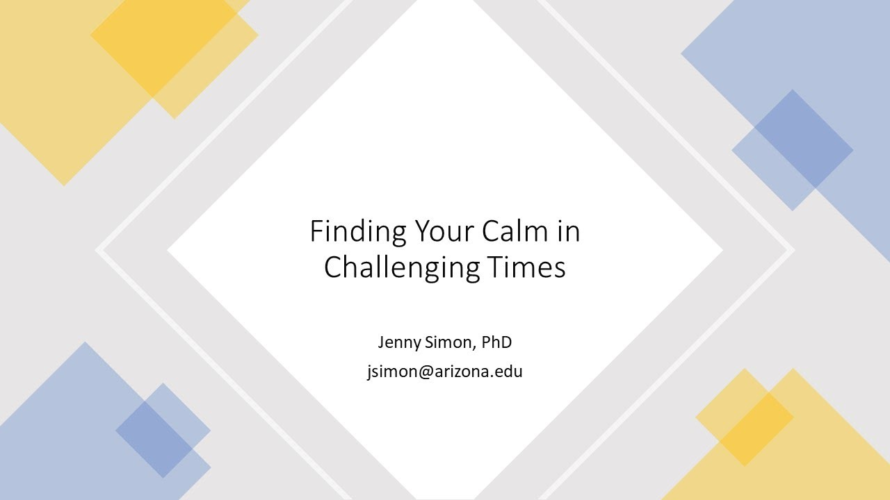 Finding Your Calm in Challenging Times