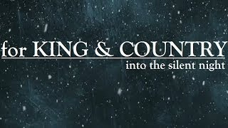Into the Silent Night - for KING & COUNTRY (with lyrics)