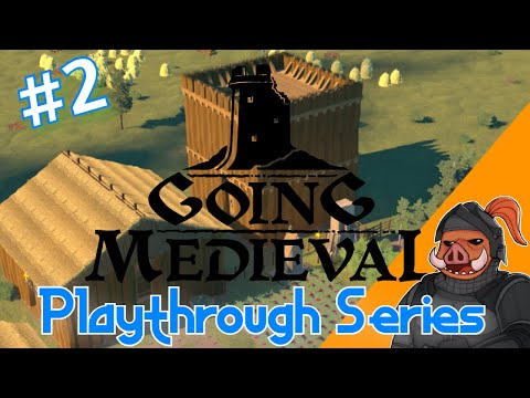 Going Medieval: Early Access Gameplay | Episode 2 - We're Under Attack! |