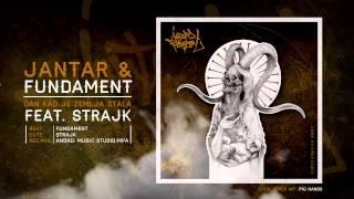 Jantar & Fundament - Dan Kad Je Zemlja Stala feat. Strajk