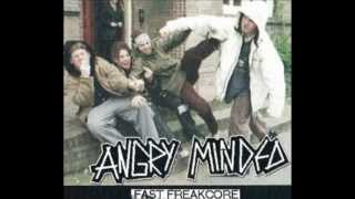 "ANGRY MINDED "" Fast Freakcore """