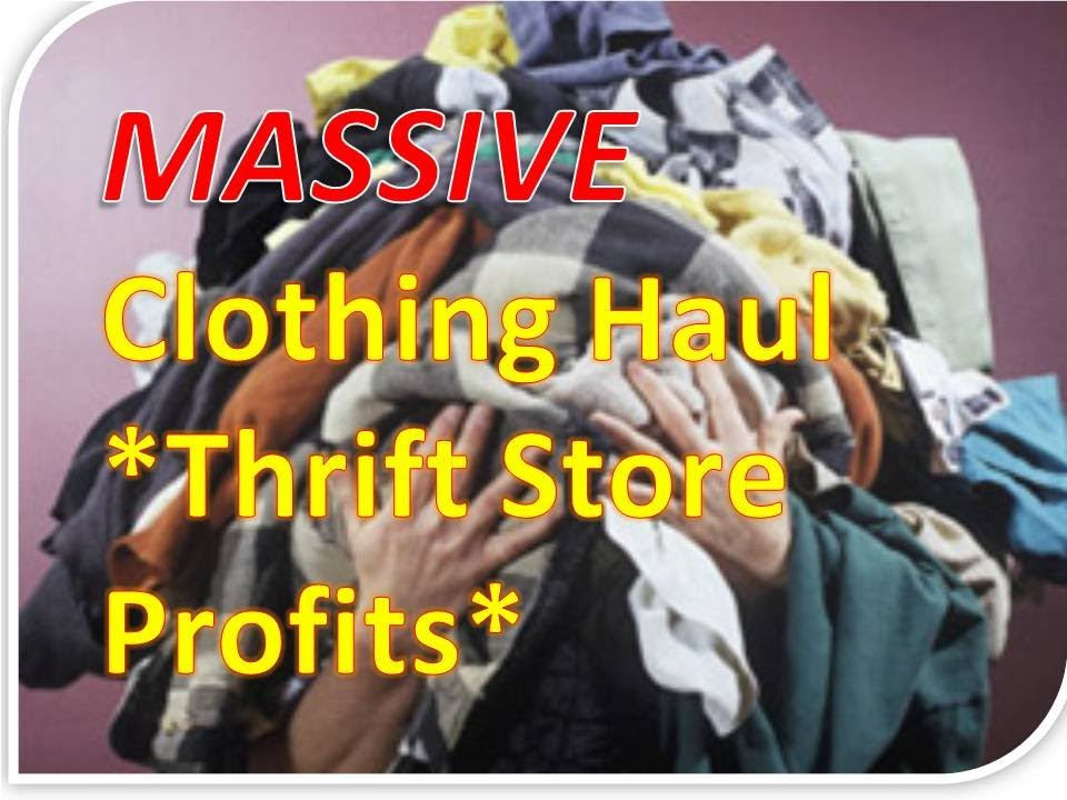 Online Thrift Store Clothes >> Massive Clothing Haul Learn How To Sell Clothes Online Thrift Stores Ebay Cash