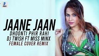 Jaane Jaan Dhoonti Phir Rahi Female Cover Remix DJ Twish Mp3 Song Download