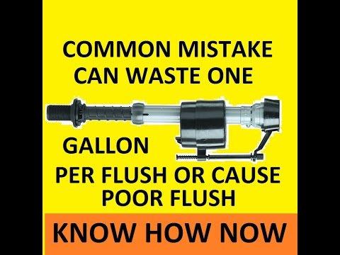 Toilet Water Saving Tip Wrong Fill Valve Can Waste Gallons of Water