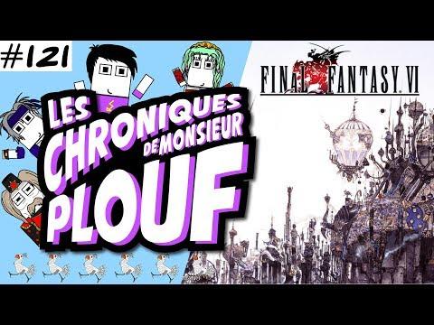 Final Fantasy VI - Chroniques de Monsieur Plouf #121