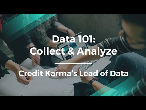 How to Collect & Analyze Data by Credit Karma's Data Scientist