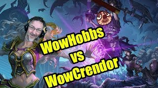 Hearthstone: WowHobbs vs WowCrendor in Knights of the Frozen Throne | WoWcrendor