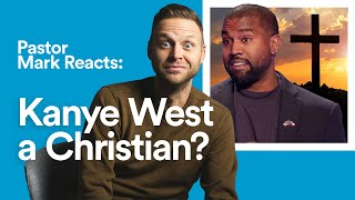 Pastor Mark Reacts: Kaฑye West is a Christian?