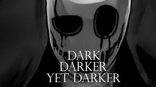 Dark Darker Yet Darker (Gaster) - Instrumental Mix Cover (Undertale)