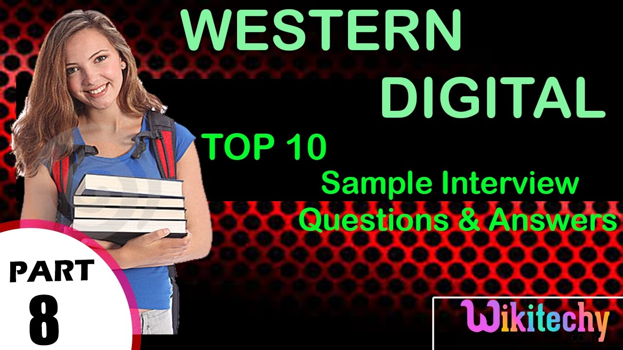 western digital important interview questions and answers western digital 35199370962596830721 important interview questions and answers for freshers