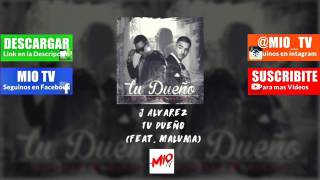 J Alvarez – Tu Dueño feat Maluma (letra + Descarga)