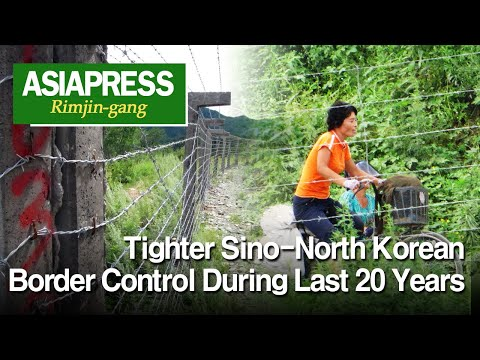 [N.Korea Video Report] Tighter Sino-North Korean Border Control During Last 20 Years