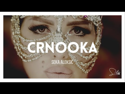 SEKA ALEKSIC -  CRNOOKA (OFFICIAL VIDEO 2016) HD