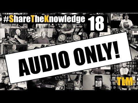 #ShareTheKnowledge Episode 18 (AUDIO): DVS vs Vinyl, Contracts, Undercutting DJs