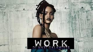 Baixar WORK - ( Moombahton Remix ) - Dj Maxi Gala Mixer - RIHANNA