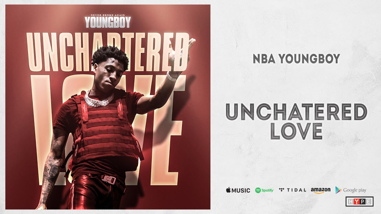 "NBA YoungBoy – ""Unchartered Love"""