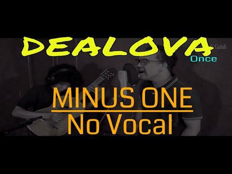DEALOVA - Once ( AKUSTIK ) - NO VOCAL - With Lyric - By: Alex & Galuh