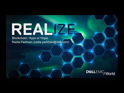 Blockchain: Hype or Hope? Radia Perlman #DellEMCWorld