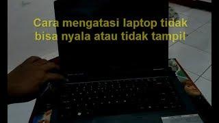 Cara Mengatasi Laptop Tidak Bisa Nyala Atau Tidak Tampil Youtube