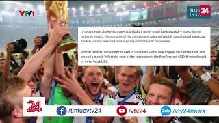 Kéo khách hàng mùa World Cup, ngân hàng cũng đi dự đoán kết quả World Cup - Tin Tức VTV24