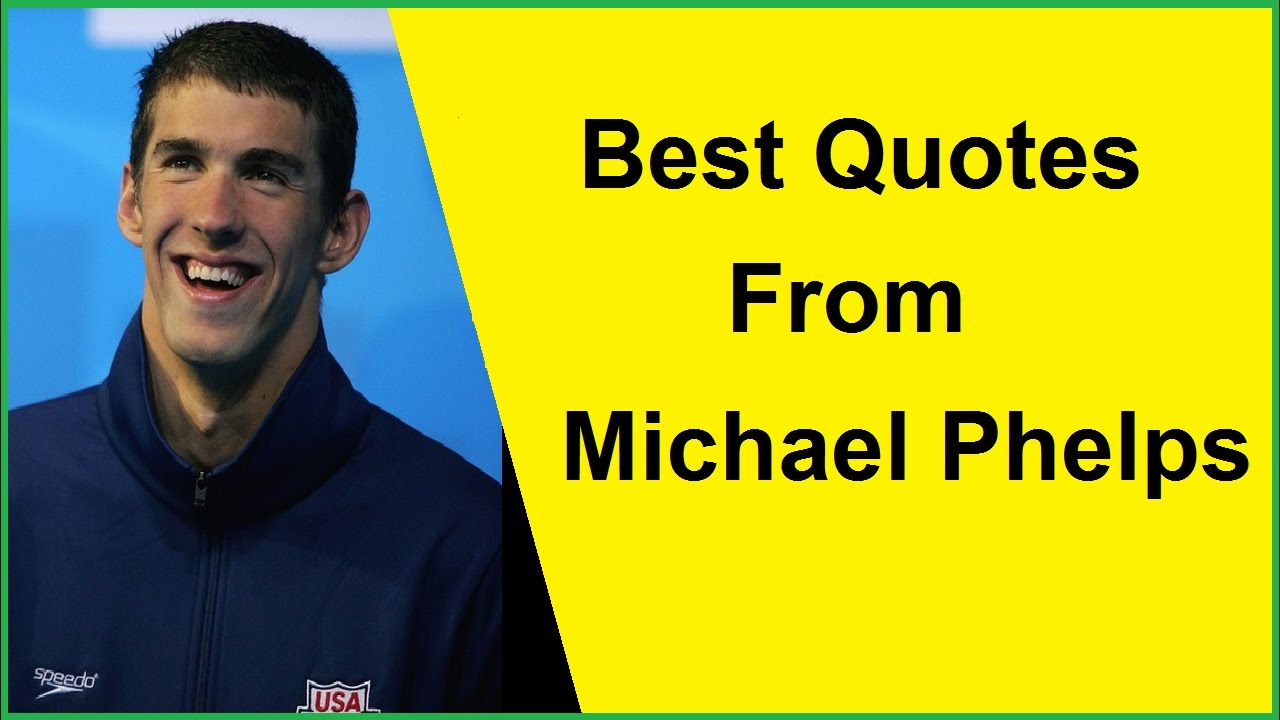 Best Quotes From Michael Phelps