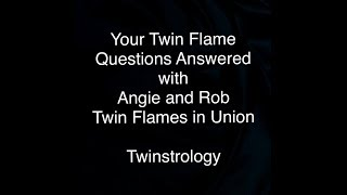 Twin Flame Talk: Angie and Rob Answer Your Questions