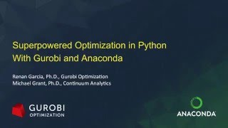 Build optimization models and turn them into full featured applications with Gurobi and Anaconda