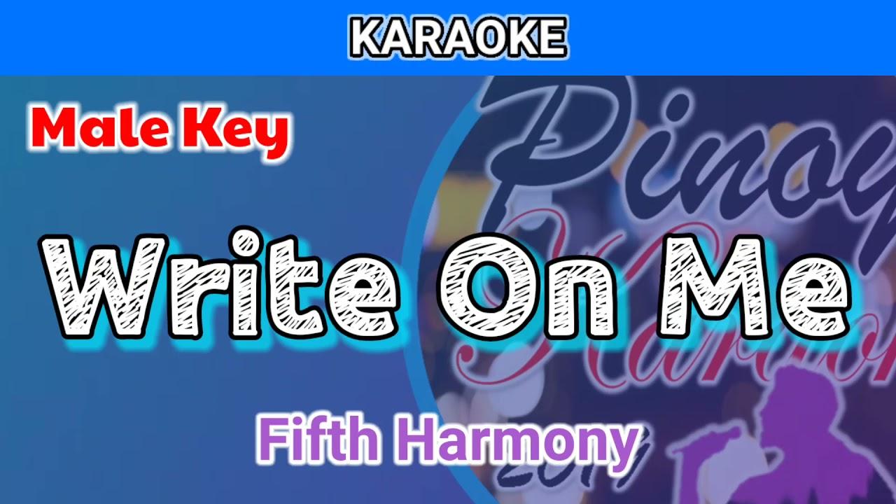 Write On Me by Fifth Harmony (Karaoke : Male Key)