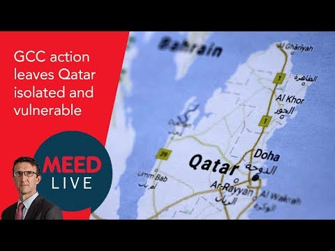 GCC action leaves Qatar isolated and vulnerable |  | MEED Breaking News