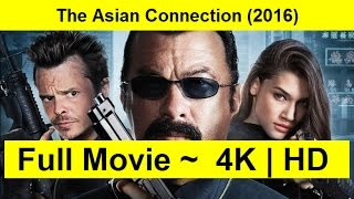 The Asian Connection Full Length'MovIE 2016