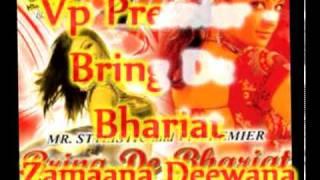 Vp Premier - Zamaana Deewana Hogaya - Bring De Bhariat