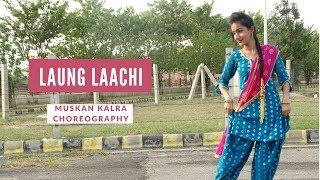 Laung Laachi | Mannat Toor | Ammy Virk, Neeru Bajwa | Dance Choreography | Muskan Kalra