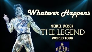 Michael Jackson - Whatever Happens - The Legend World Tour