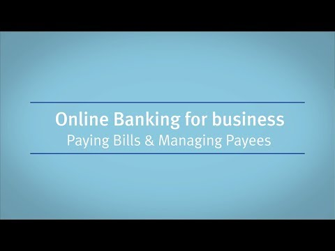 Online Banking For Business: Paying Bills & Managing Payees