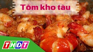 THDT - Tôm kho tàu  - Đặc sản miền sông nước