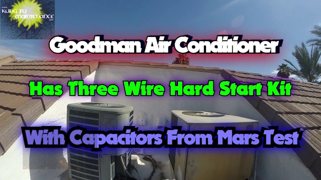 small resolution of goodman air conditioner has three wire hard start kit with capacitors from mars test