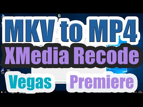 How to convert MKV to MP4 for Vegas Pro or Premiere Pro (XMedia Recode)