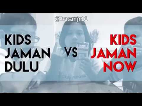 Kids Jaman Now Vs Kids Jaman Dulu