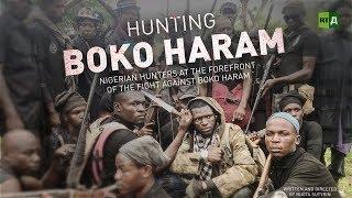 Hunting Boko Haram. Fed-up Nigerian Adamawa hunters take on Islamic terrorists