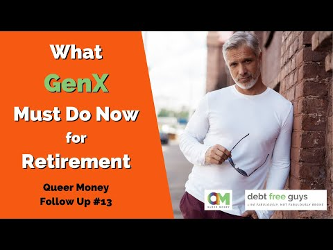 WHAT GENX MUST DO NOW FOR RETIREMENT   GenX Retirement Plan   Debt Free Guys