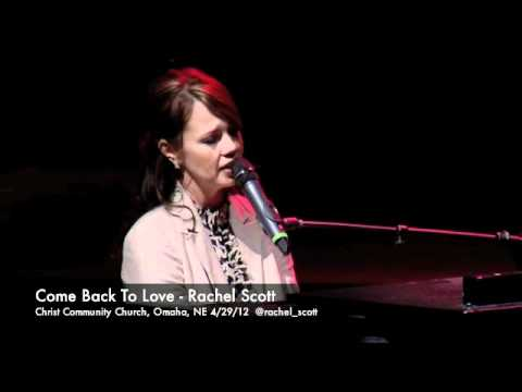Come Back To Love - Rachel Scott