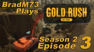 GOLD RUSH: THE GAME - PC Gameplay - Season 2 - Episode 3 - Buying the Large Excavator (again)!!