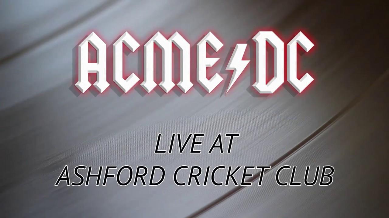 ACME/DC - Live Wire at Ashford Cricket Club - YouTube
