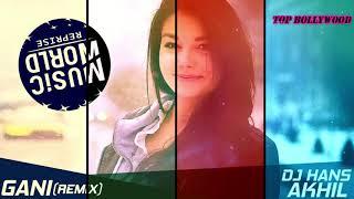 Gani Remix-DJ Hans Akhil_Lyrics_Full Song_Top Bollywood