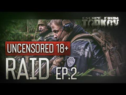 Escape from Tarkov. Raid. Episode 2. Uncensored 18+