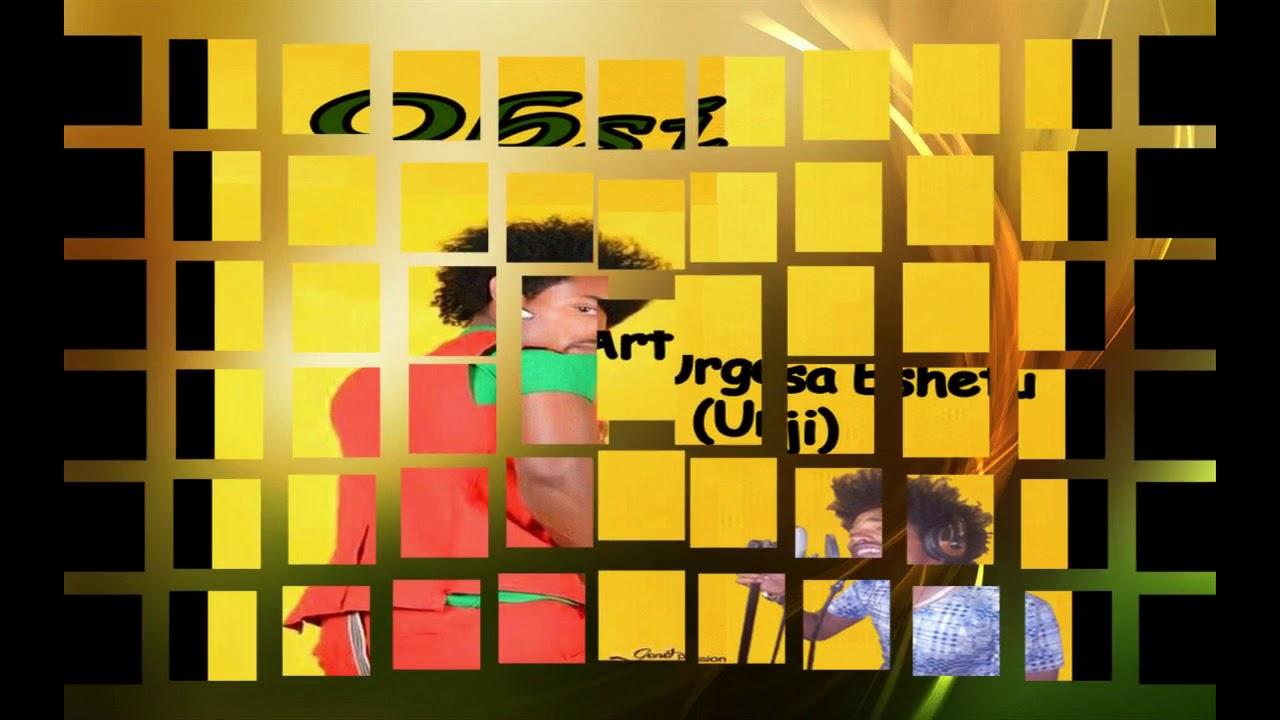 Download New Oromo Music 2018 Urgesa Eshetu Urji OBSI